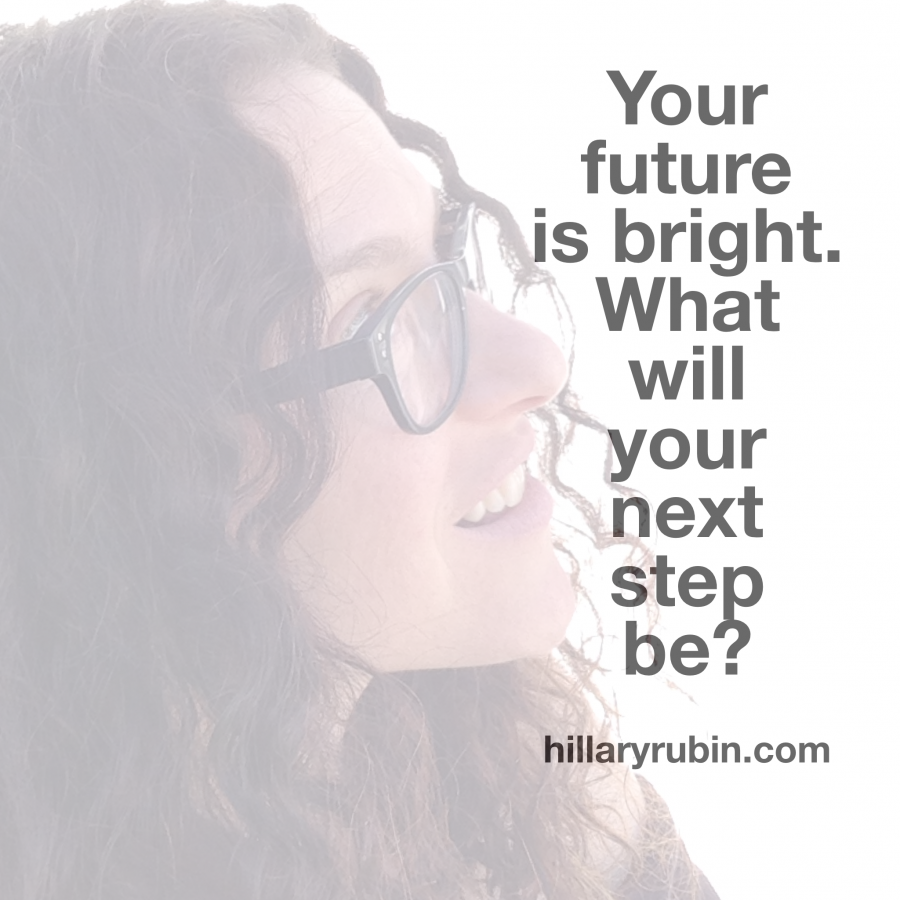 Your Future is Bright… How to Figure Out What Your Next Step Will Be